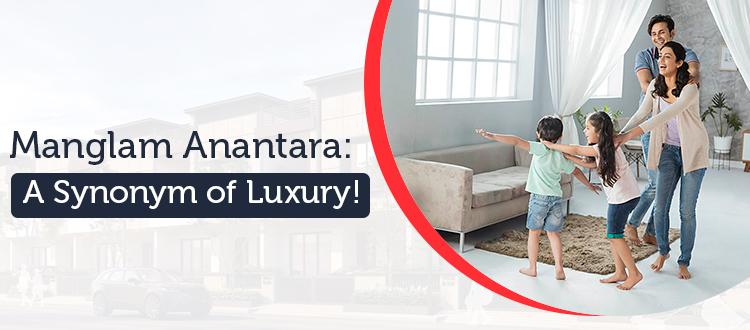 ManglamAnantara: A Synonym of Luxury!