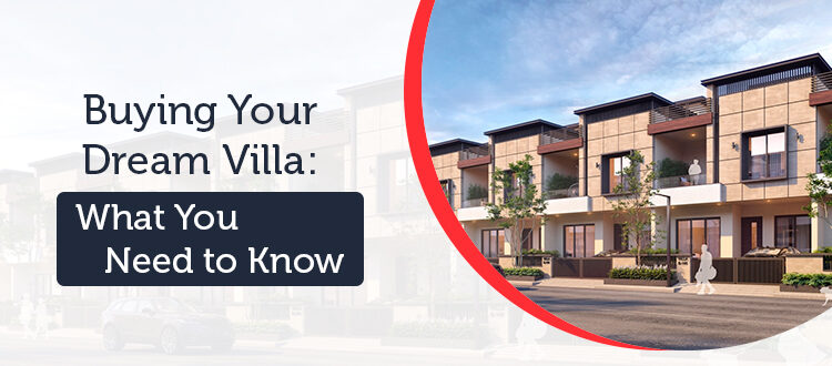 Buying Your Dream Villa: What You Need to Know