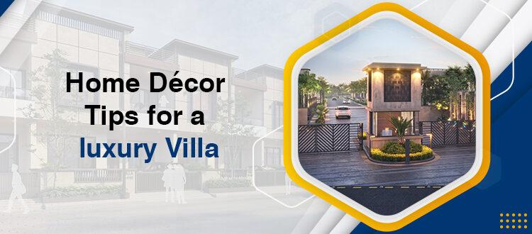 Home Décor Tips for a luxury villa