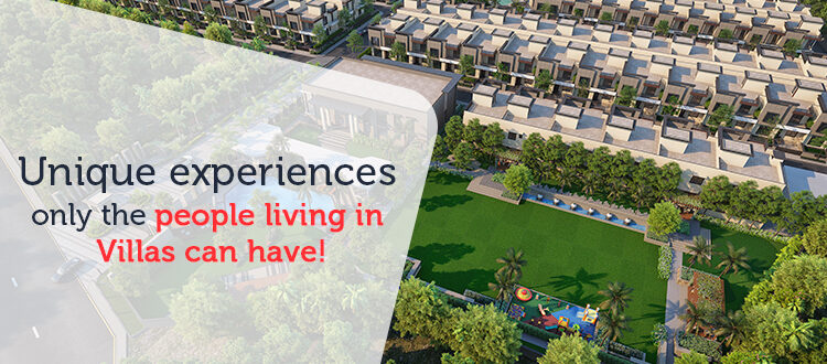 Unique experiences only the people living in Villas can have!