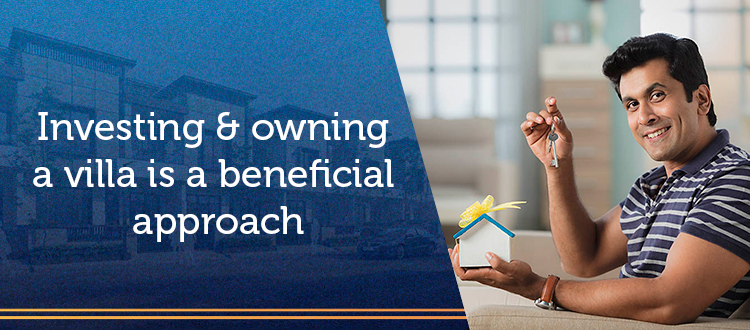 Investing &owning a villa is a beneficial approach