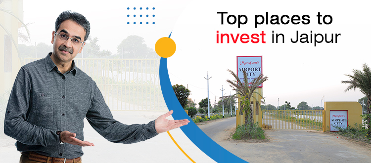 Top places to invest in Jaipur