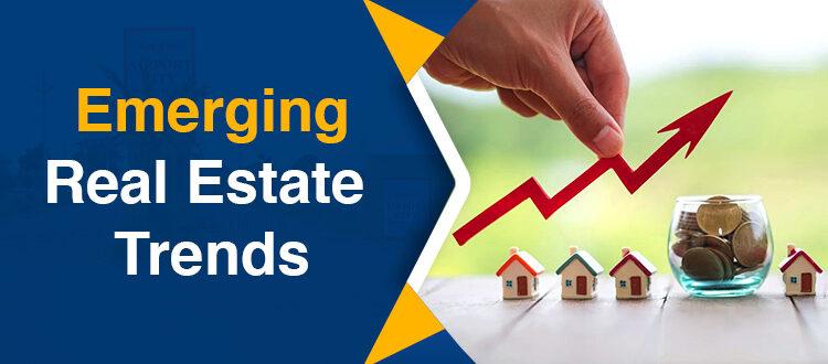 Emerging Real Estate Trends