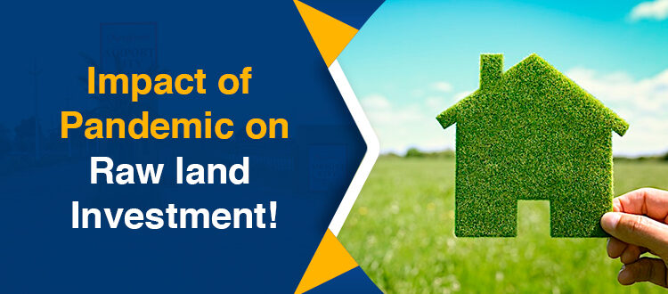 Impact of Pandemic on Raw land Investment!