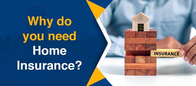 Why do you need Home Insurance?