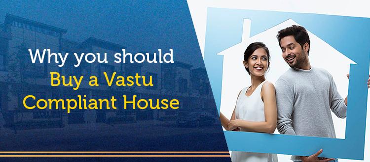 Why you should buy a Vastu Compliant House?